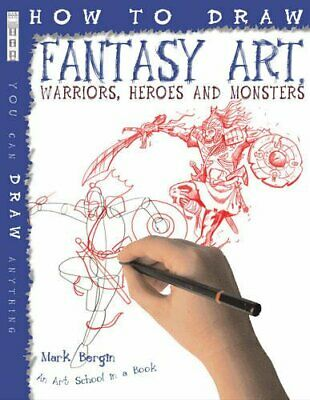 How to Draw Fantasy Art Warriors Heroes and Monsters by Mark Bergin Paperback