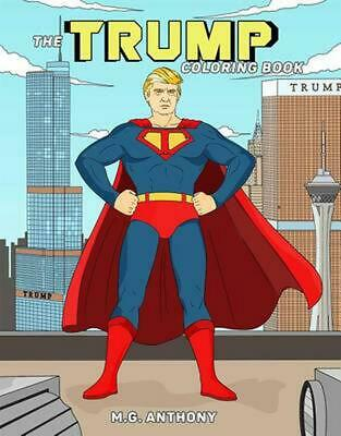 The Trump Coloring Book by M.G. Anthony Paperback Book (English)