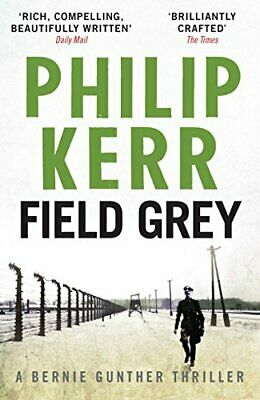 Field Grey: Bernie Gunther Thriller 7 by Kerr, Philip Paperback Book The Cheap