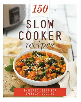 150 Slow Cooker Recipes (150 Recipes) by Parragon Books Book The Cheap Fast Free