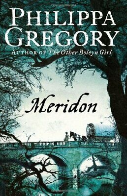 Meridon (The Wideacre Trilogy: Book 3) by Philippa Gregory Paperback Book The