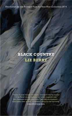 Black Country - Paperback NEW Liz Berry(Autho 2014-08-07