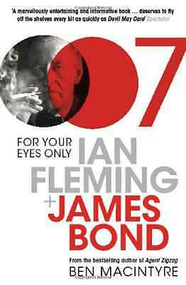 For Your Eyes Only: Ian Fleming and James Bond - Paperback NEW Macintyre, Ben 20
