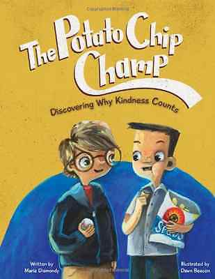 The Potato Chip Champ: Discovering Why Kindness Counts - Paperback NEW Maria Dis