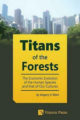 Titans of the Forests: The Economic Evolution of the Human Species and that of O