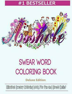 Swear Word Coloring Book: Hilarious Sweary Coloring book For Fun and Stress Reli