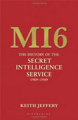 MI6: The History of the Secret Intelligence Servic... by Jeffery, Keith Hardback