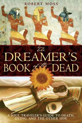 The Dreamer's Book Of The Dead - Robert Moss (Paperback) New