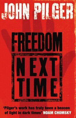 Freedom Next Time, Pilger, John Paperback Book The Cheap Fast Free Post