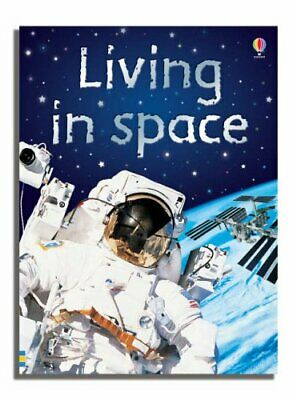 Living in Space (Usborne Beginners), Daynes, Katie Hardback Book The Cheap Fast