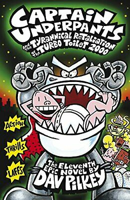Captain Underpants and the Tyrannical Retaliation of the Turbo ... by Dav Pilkey