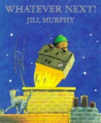 Whatever Next! by Murphy, Jill Paperback Book The Cheap Fast Free Post