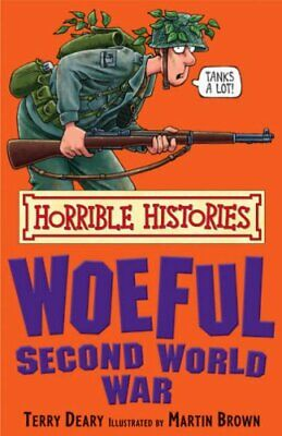 The Woeful Second World War (Horrible Histories) by Deary, Terry Paperback Book