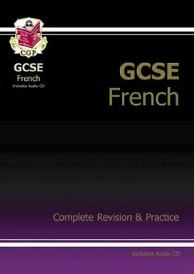 GCSE French Complete Revision & Practice with Audio CD ( by CGP Books 1841463736