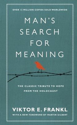 Man's Search For Meaning: The classic tribute to hope from the Holocaust (With .