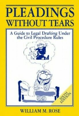Pleadings Without Tears: A Guide to Legal Drafting... by Rose, William Paperback