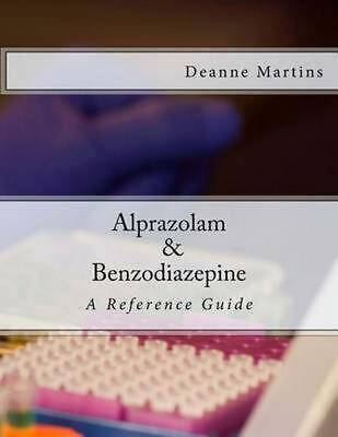 Alprazolam & Benzodiazepine: A Reference Guide by Deanne Martins (English) Paper