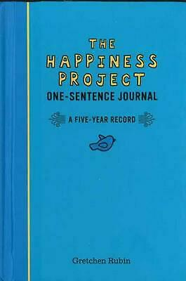 The Happiness Project One-Sentence Journal: A Five-Year Record by Gretchen Rubin