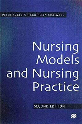 Nursing Models and Nursing Practice by Aggleton, Peter Paperback Book The Cheap