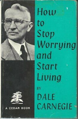 How to Stop Worrying and Start Living (Cedar Books) by Carnegie, Dale Hardback
