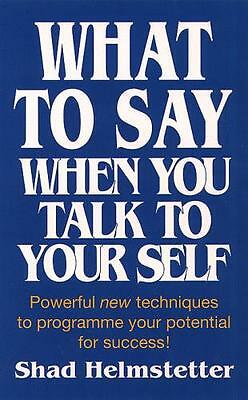 What to Say When You Talk to Your Self [ Yourself ] (Paperback), . 9780722525111