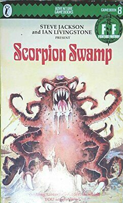 Scorpion Swamp: Fighting Fantasy Gamebook 8 (Pu... by Livingstone, Ian Paperback