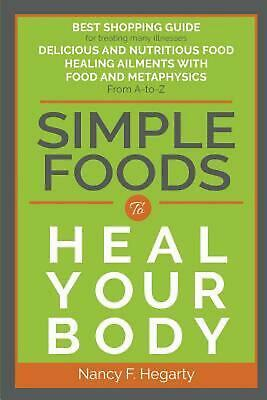 Simple Foods To Heal Your Body by Nancy F. Hegarty (English) Paperback Book Free
