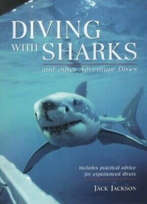 Diving with Sharks and Other Adventure Dives by Jackson, Jack Hardback Book The