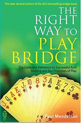 The Right Way to Play Bridge by Mendelson, Paul Paperback Book The Cheap Fast