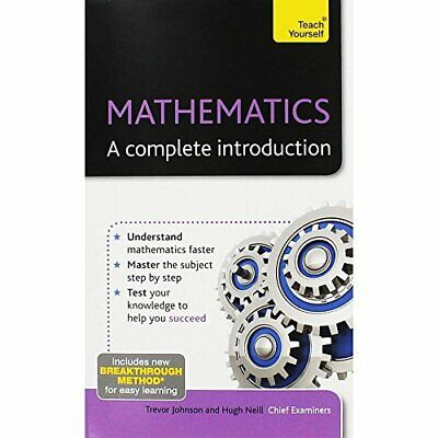 Mathematics - A Complete Introduction by Trevor Johnson and Hugh Neill Book The