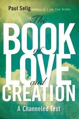 The Book Of Love And Creation - Paul Selig (Paperback) New