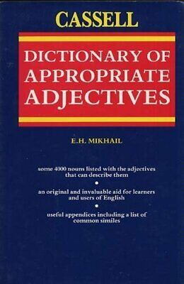 Cassell Dictionary of Appropriate Adjectives by Mikhail, E.H. Hardback Book The