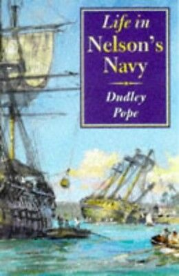 Life in Nelson's Navy, Dudley Pope Paperback Book The Cheap Fast Free Post