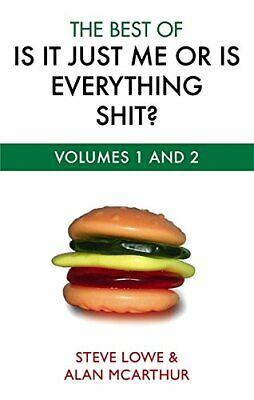 The Best Of Is It Just Me Or Is Everything Shit? by McArthur, Alan Paperback The