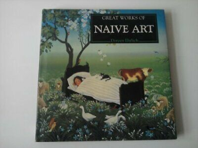 Great Works of Naive Art by Ehrlich, Doreen Paperback Book The Cheap Fast Free