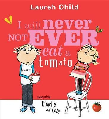 I Will Never Not Ever Eat a Tomato by Lauren Child (English) Paperback Book Free
