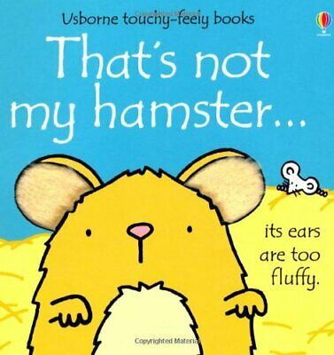 That's Not My Hamster (Usborne Touchy Feely Books) by Fiona Watt Book The Cheap