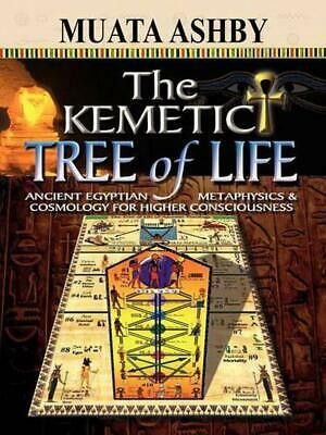 The Kemetic Tree of Life Ancient Egyptian Metaphysics and Cosmology for Higher C
