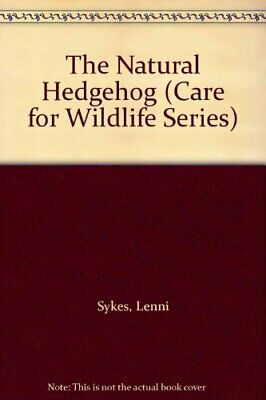 The Natural Hedgehog (Care for Wildlife Series) by Durrant, Jane Paperback Book