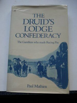 The Druid's Lodge Confederacy: The Gamblers Who Mad... by Mathieu, Paul Hardback