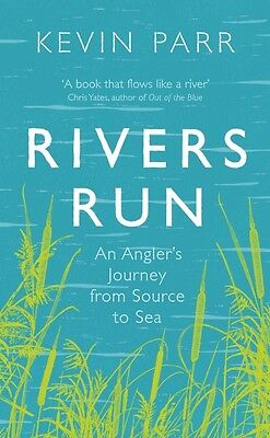 Rivers Run: An Angler's Journey from Source to Sea (Hardcover), P. 9781846044915