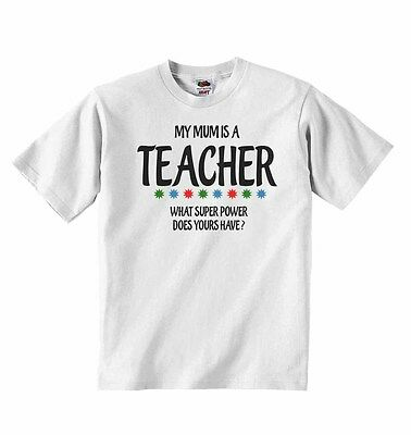 My Mums is A Teacher, What Super Power Does Yours Have? - Baby T-shirt Tees
