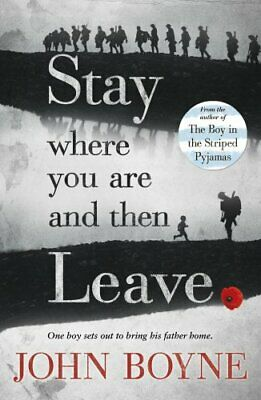 Stay Where You Are And Then Leave by Boyne, John Book The Cheap Fast Free Post