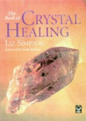 The Book of Crystal Healing by Liz Simpson Paperback Book The Cheap Fast Free