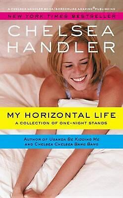 MY HORIZONTAL LIFE: A Collection of One Night Stands by