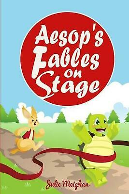 Aesop's Fables on Stage: A Collection of Plays for Children by Julie Meighan (En