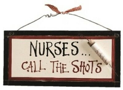 Nurses Call the Shots Rustic Looking Wooden Sign