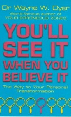 You'll See It When You Believe It (New-age) by Dyer, Dr Wayne W Paperback Book