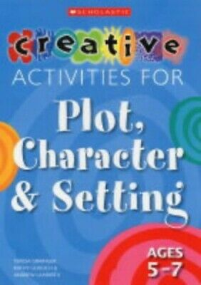 Creative Activities for Plot, Character & Setti... by Lambirth, Andrew Paperback
