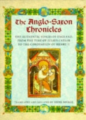 The Anglo-Saxon Chronicles: The Authentic Voices of England from the... Hardback